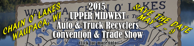 2015 Upper Midwest Auto and Truck Recyclers Convention and Trade Show - May 7-9